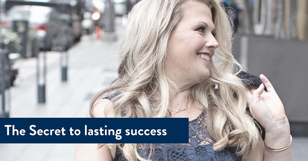 The Secret to lasting success