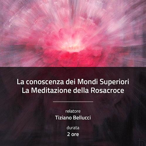 La Conoscenza dei Mondi Superiori, la meditazione della Rosacroce