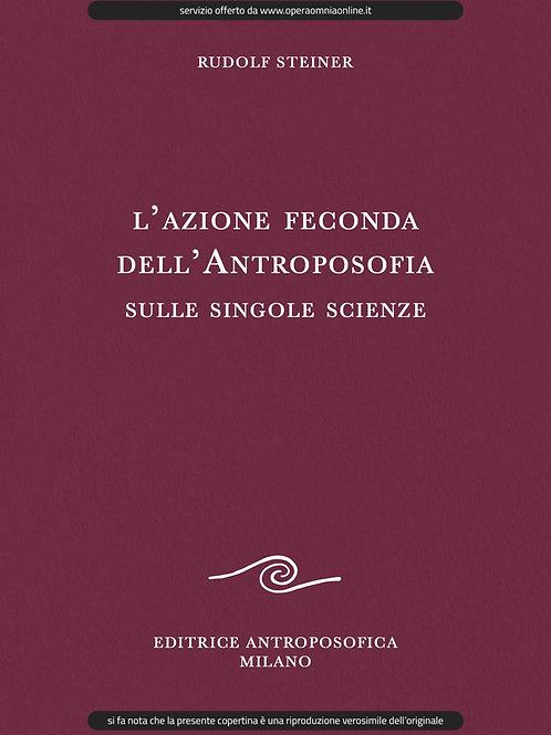 O.O. 76 - L'Azione feconda dell'Antroposofia sulle singole Scienze