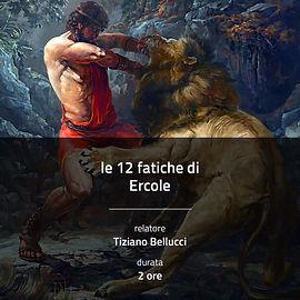 Le 12 fatiche di Ercole in chiave simbolico-evolutiva
