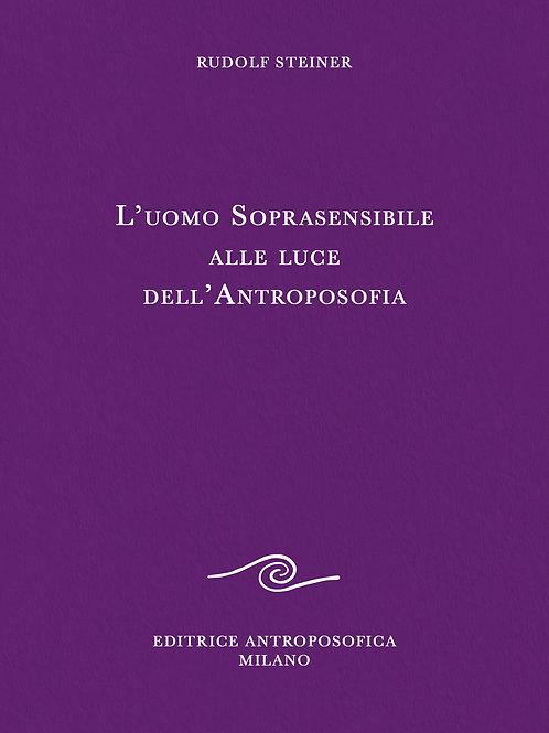O.O. 231 - L'Uomo Soprasensibile alla luce dell'Antroposofia