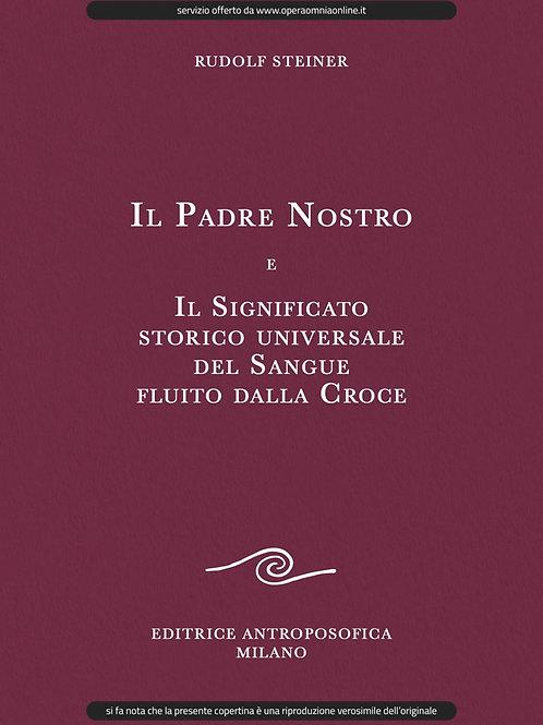O.O. 96 - Il Padre Nostro e il Significato Storico Universale del Sangue Fluito