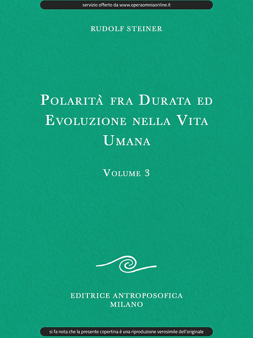 O.O. 184 - Polarità fra Durata ed Evoluzione nella Vita umana - Volume 3