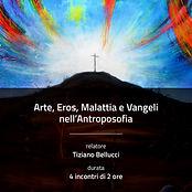Arte, Eros, Malattia e Vangeli nell'Antroposofia