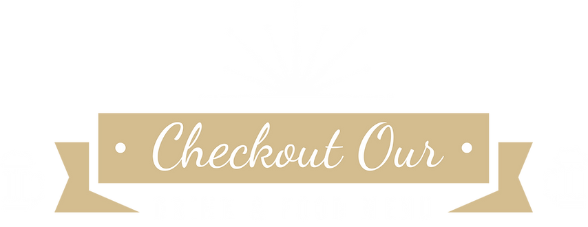 Checkout Our Drink and Food Menu