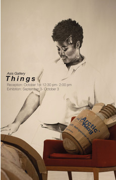The closing reception for THINGS is October 1 in ASIS Gallery. Join us!