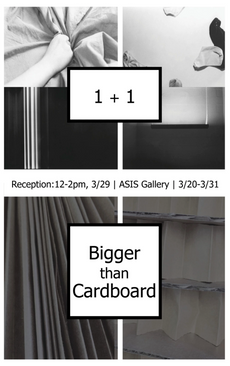 closing reception for 1 + 1 and bigger than cardboard today from 12-2pm in asis gallery