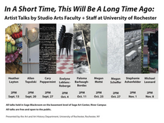 in a short time, this will be a long time ago: artist talks by studio arts faculty + staff at univer