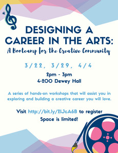Designing a Career in the Arts Bootcamp! 3/22. 3/29, and 4/4!
