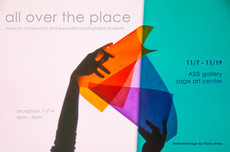Reception Tomorrow in Sage 4-5pm: All Over the Place - images/objects from Expanded and Introductory