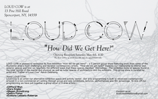 how did we get here? opening reception 6-10pm saturday, may 6 at loud cow