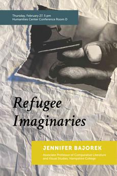 Correction! Talk 2/20: Refugee Imaginaries with Jennifer Bajorek