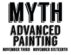 """opening tonight @ 7:30 for """"myth"""" by advanced painting"""
