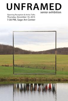 unframed: senior exhibition & artist talks // thursday the 10th @ 7:30pm