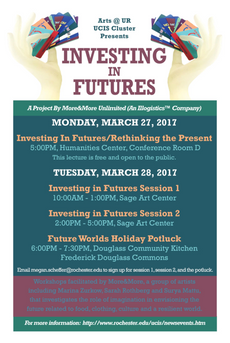 arts @ university of rochester ucis cluster presents: investing in futures - monday 3/27 – tuesday 3