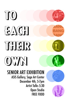 Senior Exhibition Reception, Artist Talks, and Open Studios @ Sage Art Center  December 4, 5-7pm