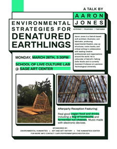 Environmental Strategies for Denatured Earthlings - a talk by Aaron Jones - 3:30pm, 3/26