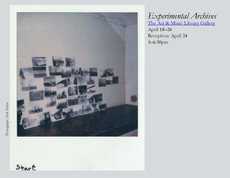 Experimental Archives - reception 5-6:30pm, Tuesday, April 24