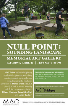 On 4/20 the MAG is welcoming Null Point for a day long performance of Sounding Landscape