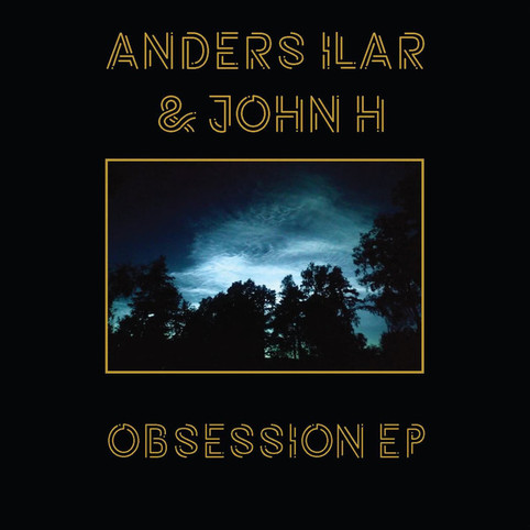 Anders Ilar & John H – Obsession EP