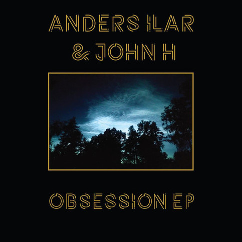 Anders Ilar & John H ‎– Obsession EP
