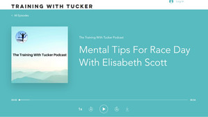 """""""Mental Tips for Race Day"""" on the Training With Tucker Podcast!"""