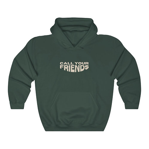 call your friends hoodie
