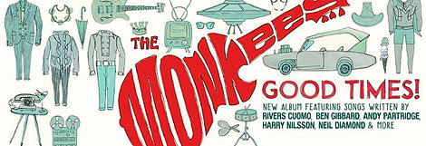 The Monkees Plot 50th Anniversary Tour, New LP U0027Good Times!u0027   Click For  More