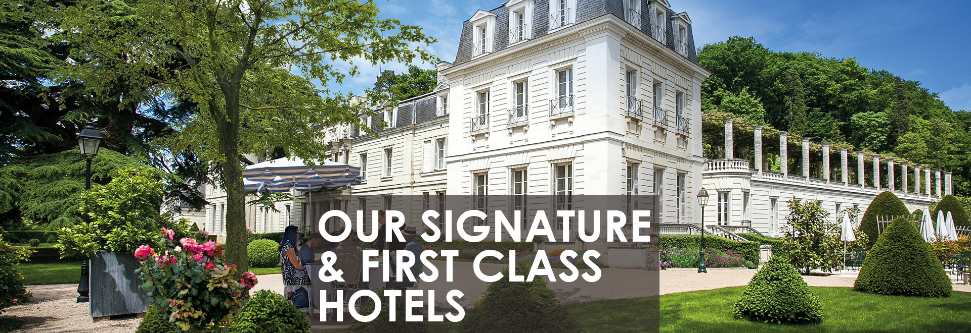 Our Signature & First Class Hotels1