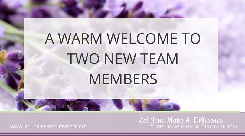 LET JUNE MAKE A DIFFERENCE - A WARM WELCOME TO TWO NEW TEAM MEMBERS