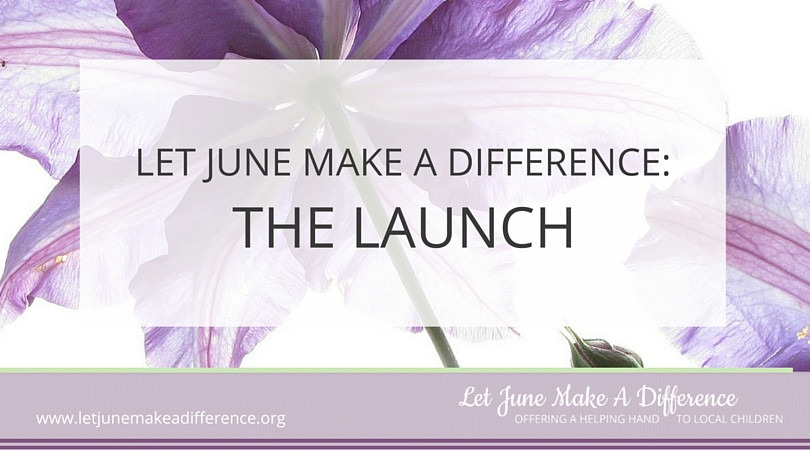 Let June Make A Difference: The Launch