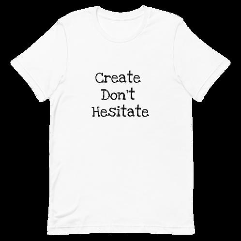 Create Don't Hesitate White T-Shirt