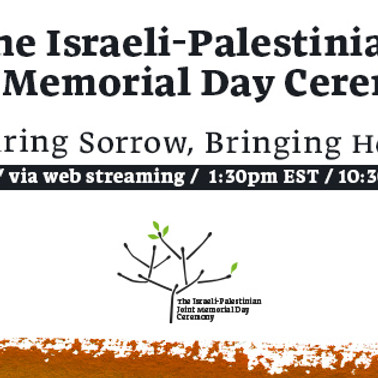 The Israeli-Palestinian Joint Memorial Day Ceremony