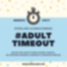 #ADULT TIMEOUT.png