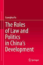The Roles of Law and Politics in China's