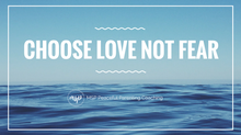 Choose Love, Not Fear