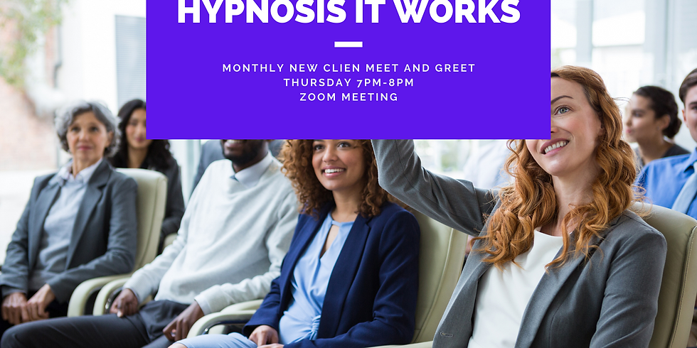 Hypnosis It Works- New Clients' Meet and Greet