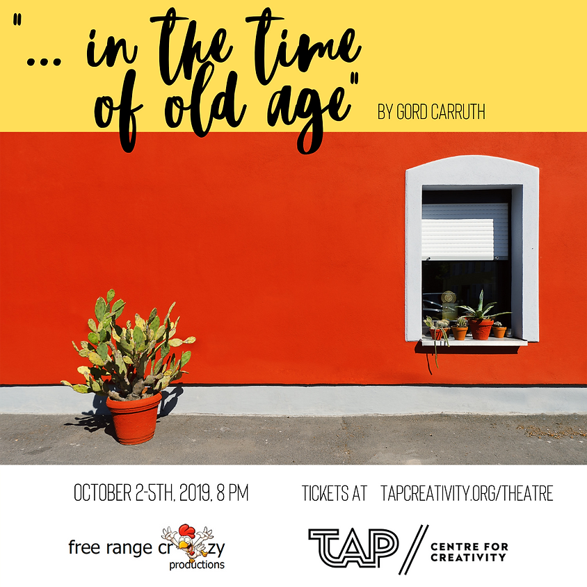 ... in the time of old age