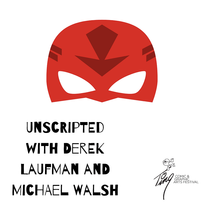 Unscripted with Derek Laufman and Michael Walsh