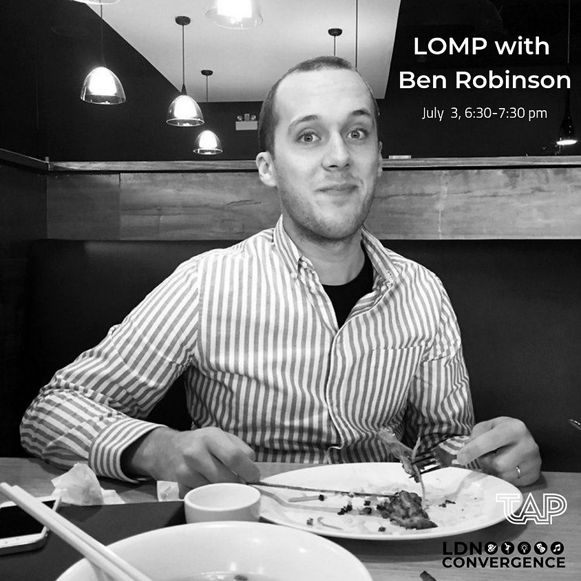 LOMP with Ben Robinson