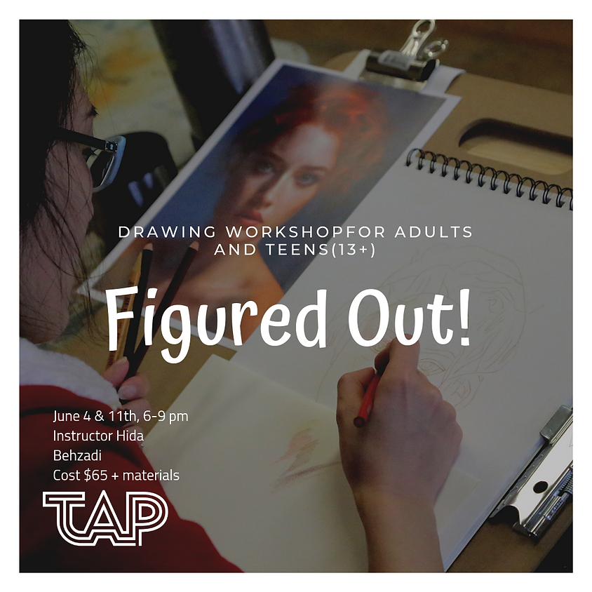 Figured Out! Drawing Workshop for Adults and Teens (13+)