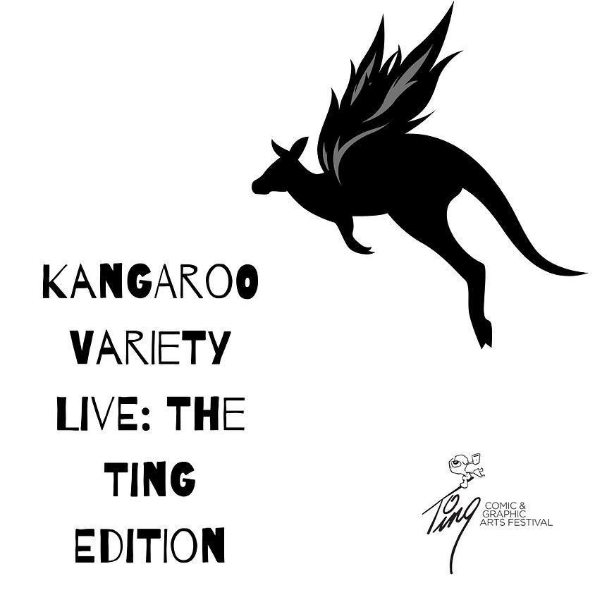 Kangaroo Variety Live: The Ting Edition