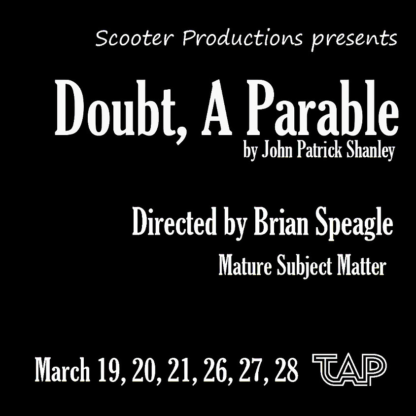 *POSTPONED* Doubt, A Parable