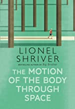 The Motion of the Body Through Space | Lionel Shriver