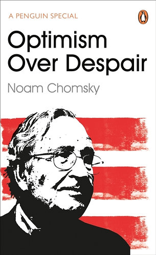 Optimism Over Despair | Noam Chomsky