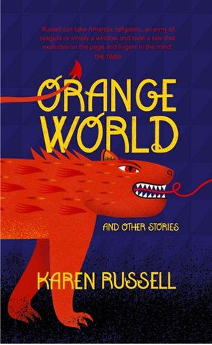 Orange World | Karen Russell