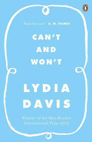 Can't and Won't | Lydia Davis