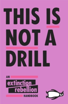 This Is Not A Drill | Extinction Rebellion