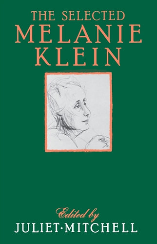 The Selected Melanie Klein | Juliet Mitchell (Ed)