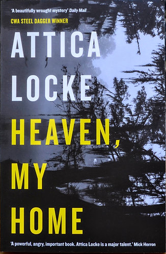 Heaven, My Home | Attica Locke